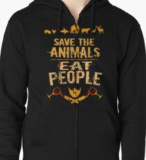 save the animals, EAT PEOPLE (4) Zipped Hoodie