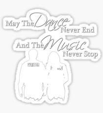May the Dance Never End Sticker