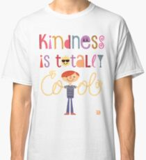 Kindness is totally cool Classic T-Shirt