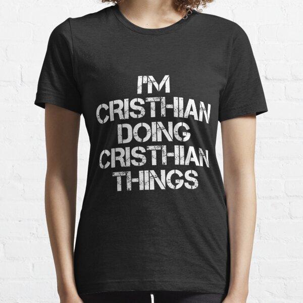 Cristhian Name T Shirt - I'm Cristhian Doing Cristhian Things Name Gift Item Tee Essential T-Shirt