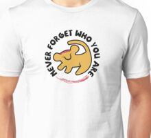 Never Forget Who You Are Unisex T-Shirt