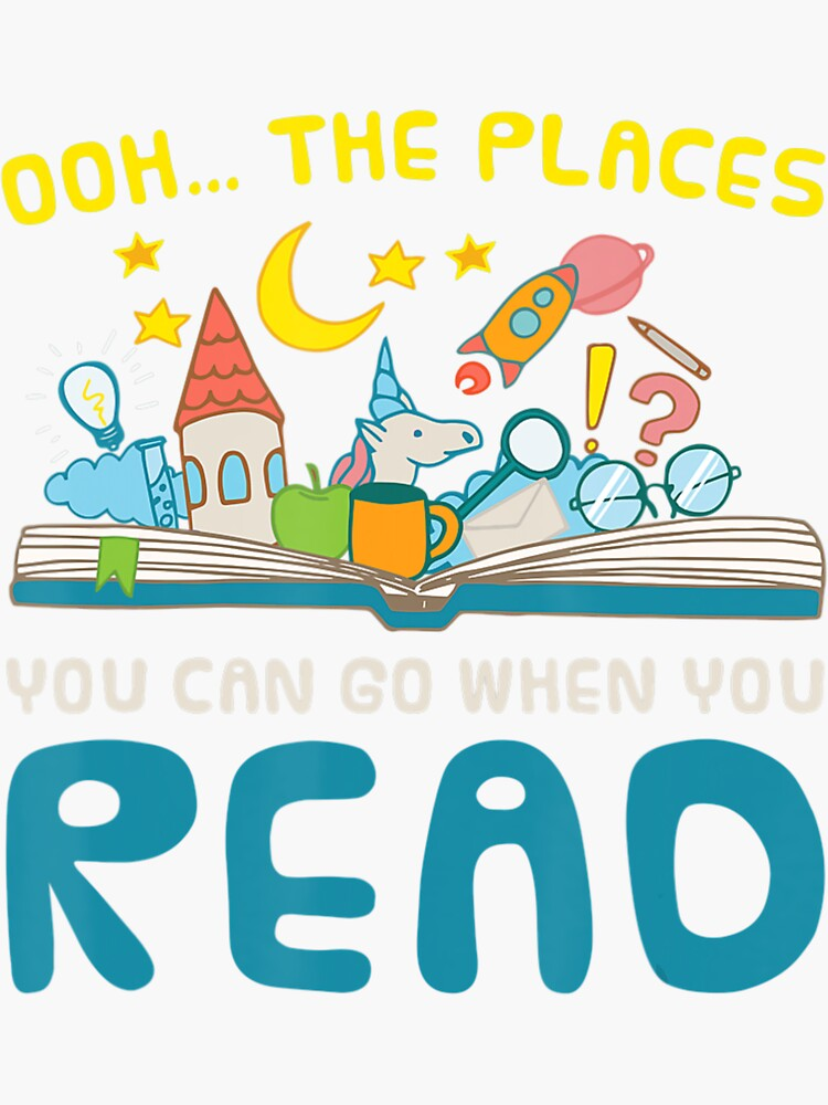 Oh The Places You Can Go When You Read Reading by ElizabethRathy