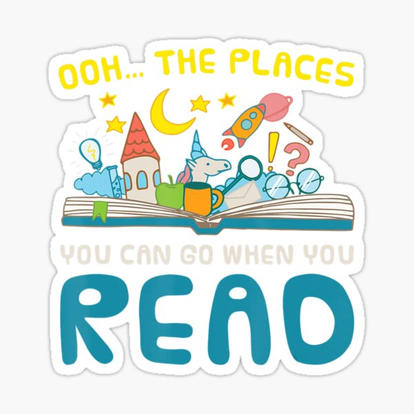 Oh The Places You Can Go When You Read Reading Sticker