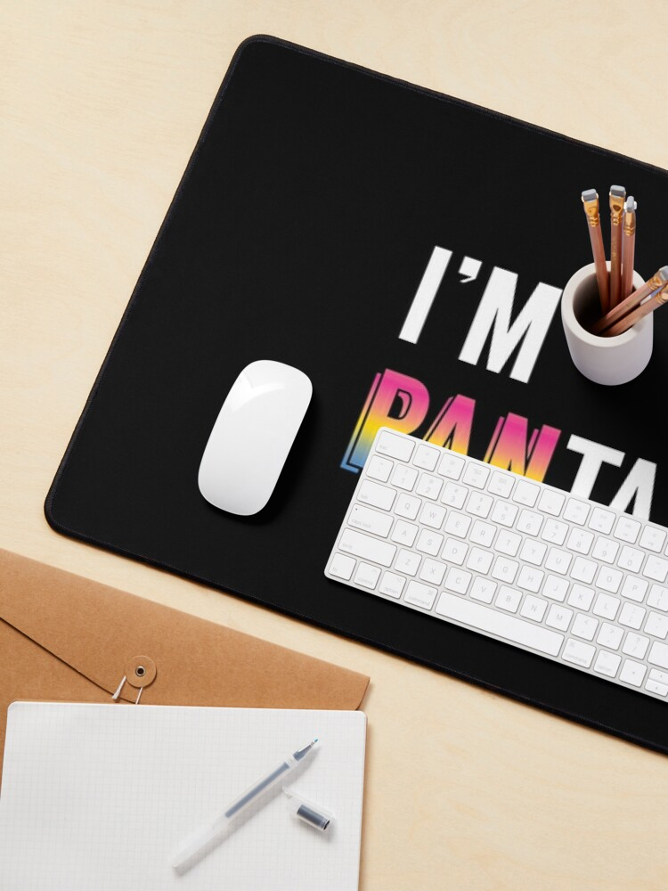Alternate view of I'm Pantastic! Pansexual Pride Mouse Pad