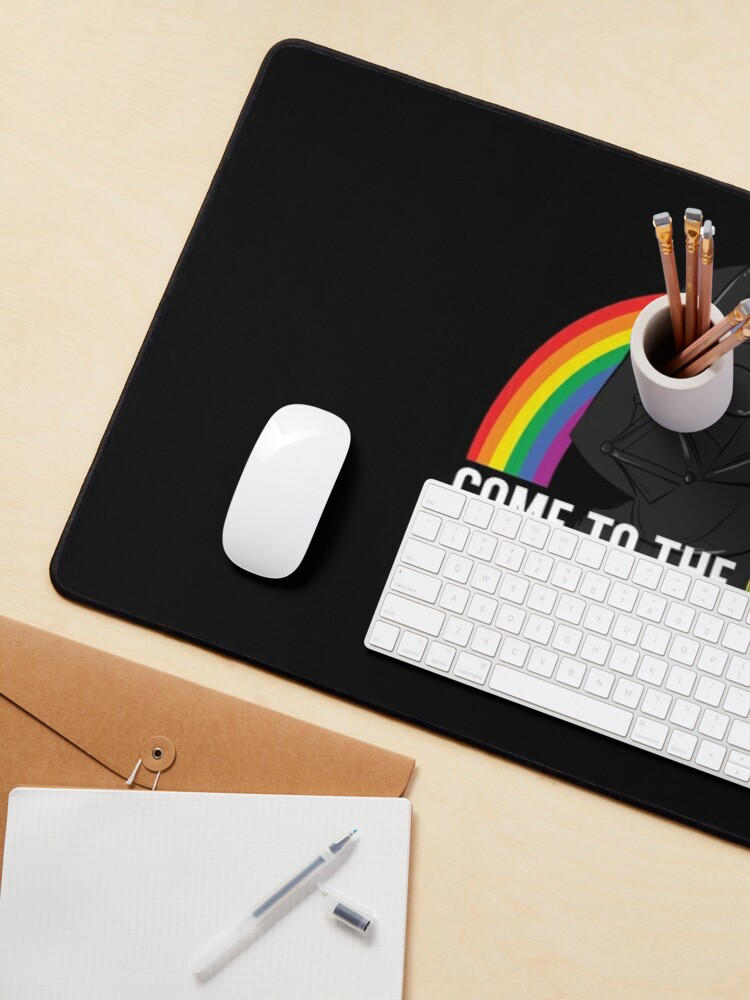 Alternate view of Come to the Gay Side, we Have Rainbows! Mouse Pad