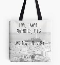 Live, Travel - by Jack Kerouac Tote Bag