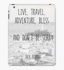 Live, Travel - by Jack Kerouac iPad Case/Skin