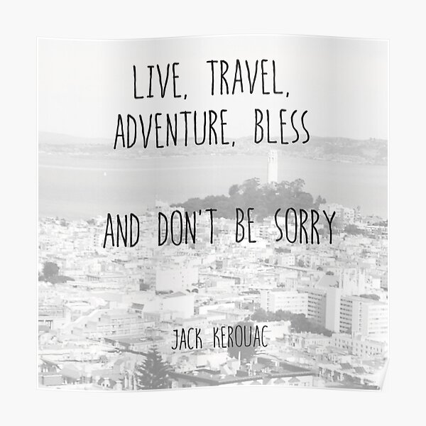 Live, Travel - by Jack Kerouac Poster