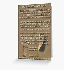 ❤ † ❤ † DOES JESUS SEE MY FOOTPRINTS.. I JUST FINISHED WRITTING THIS POEM ❤ † ❤ † Greeting Card