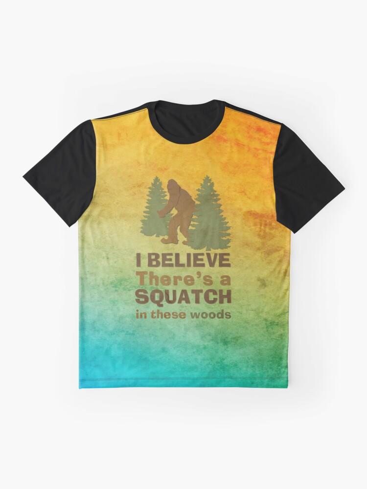 Alternative Ansicht von Ich glaube, in diesen Wäldern gibt es ein SQUATCH Grafik T-Shirt