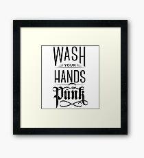 Wash Your Hands Punk Framed Print