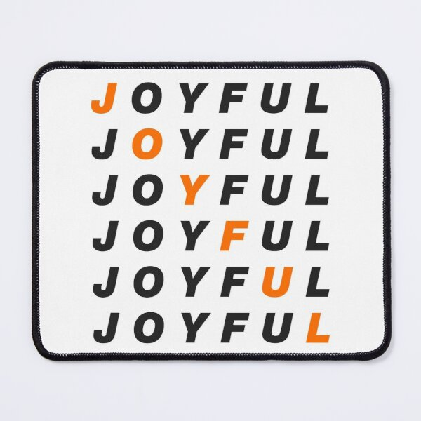 JOYFUL JOYFUL JOYFUL JOYFUL JOYFUL JOYFUL  Mouse Pad