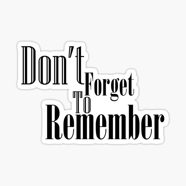 Don't forget to remember  Sticker