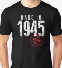 Made In 1945, All Original Parts T-Shirt