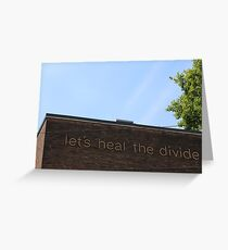 Let's Heal the Divide Greeting Card