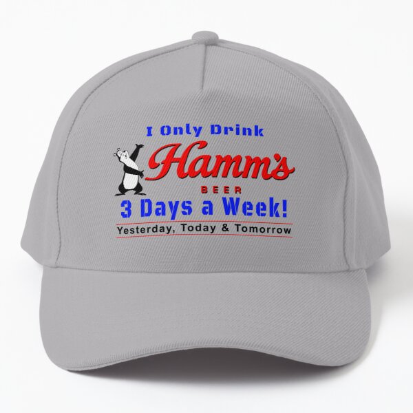 I Only Drink Hamm's Beer - 3 Days a Week Baseball Cap