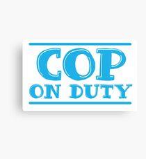 COP on duty Canvas Print