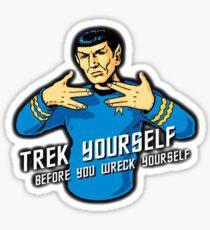 Trek Yourself Before You Wreck Yourself - Lenard Nimoy Star Trek Tribute Sticker