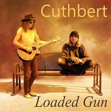 Cuthbert - Loaded Gun by Grooveworks