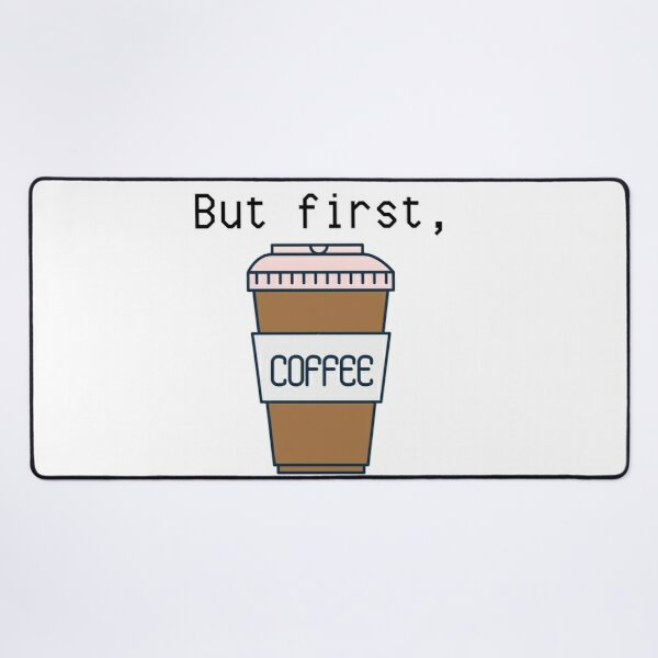 But first, coffee quote pink Desk Mat