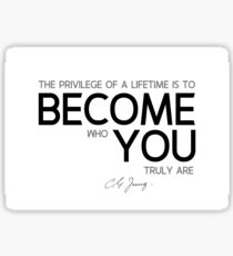 become who you truly are - carl jung Sticker