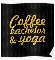 Coffee bachelor & yoga (Square) Poster