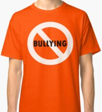 ANTI BULLYING TSHIRT Classic T-Shirt