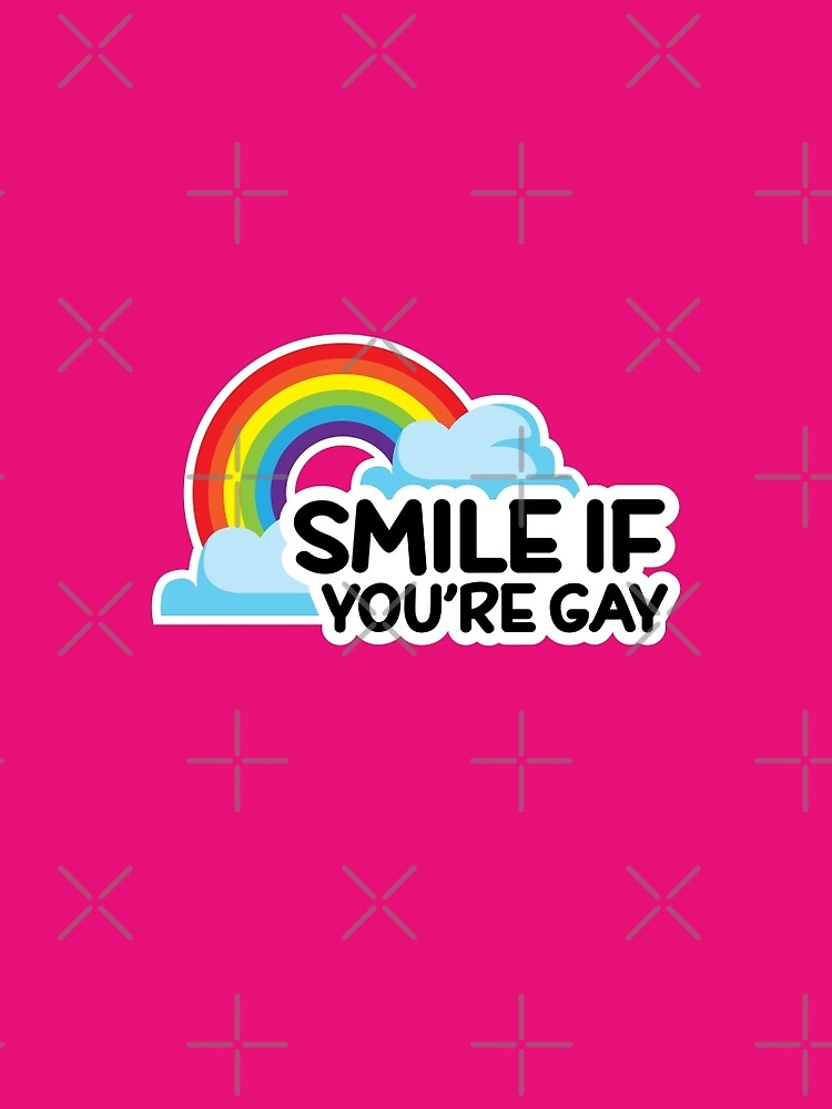 Smile if you're gay Funny LGBT Pride by gyenayme