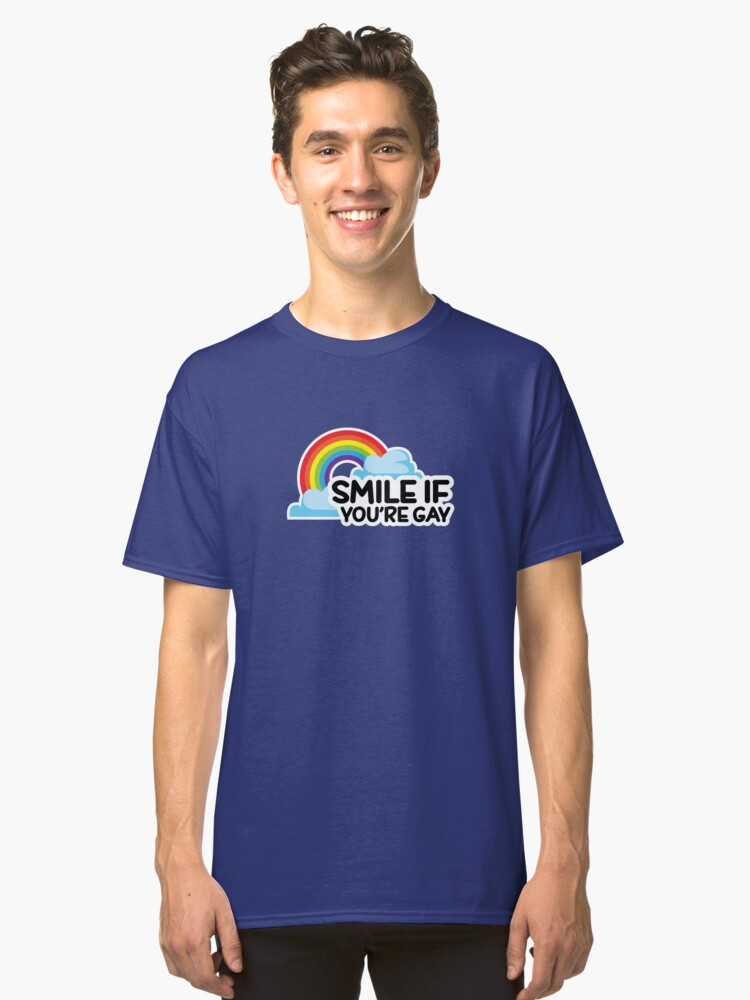 Smile if you're gay Funny LGBT Pride Classic T-Shirt Front