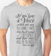 Beautiful quote by Vincent van Gogh Unisex T-Shirt