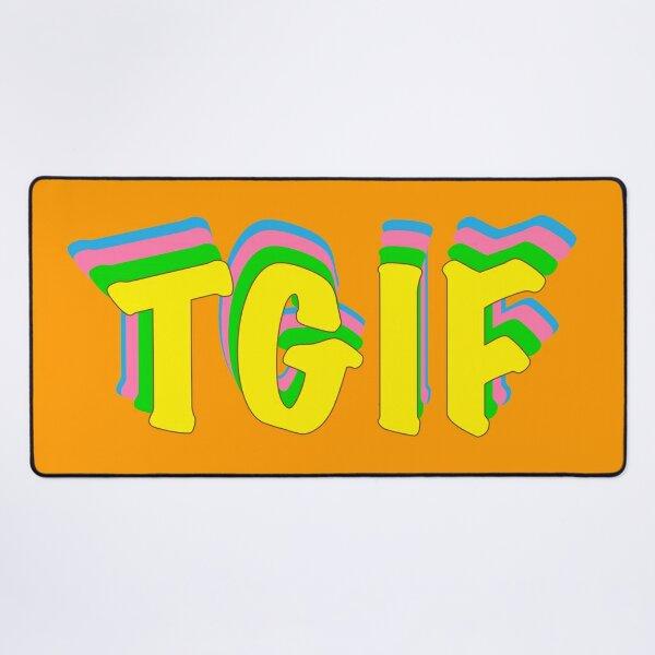 Thank God it's Friday! - TGIF Desk Mat