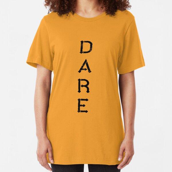 DARE to dream, act, speak up Slim Fit T-Shirt