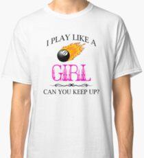 8 Ball Pool - Play Like a Girl Classic T-Shirt