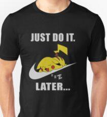 Do It Later... T-Shirt