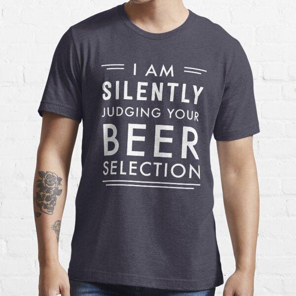 En silencio estoy juzgando tu selección de cerveza Camiseta esencial