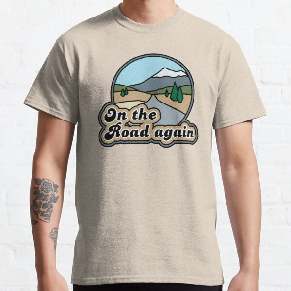On the Road again Classic T-Shirt
