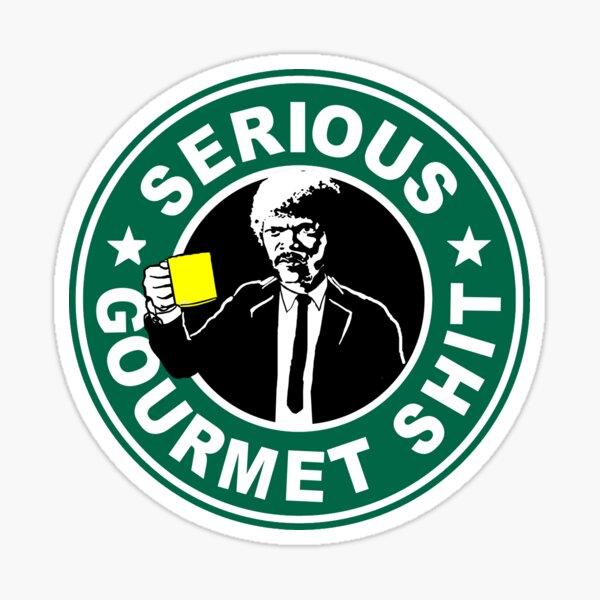 Serious Gourmet Shit Sticker