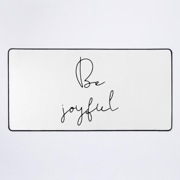 Be joyful Desk Mat