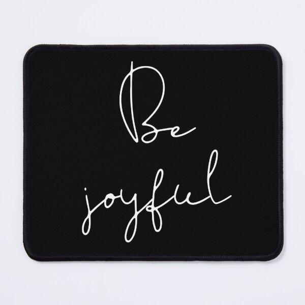 Be joyful Mouse Pad