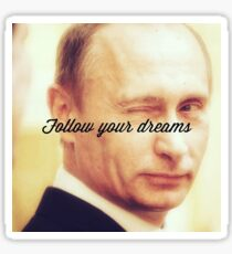 Putin supports your dreams Sticker