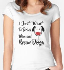 Drink Wine and Rescue Dogs Women's Fitted Scoop T-Shirt
