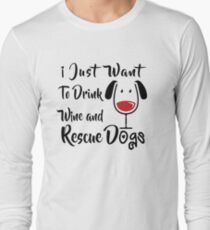 Drink Wine and Rescue Dogs Long Sleeve T-Shirt