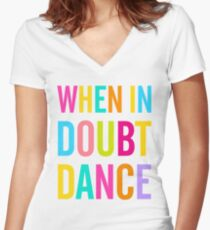 When In Doubt Dance! Women's Fitted V-Neck T-Shirt