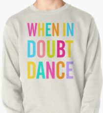 When In Doubt Dance! Pullover