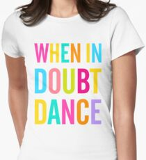 When In Doubt Dance! Women's Fitted T-Shirt