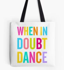 When In Doubt Dance! Tote Bag