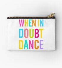 When In Doubt Dance! Studio Pouch