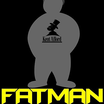 FATMAN! by KentAfford