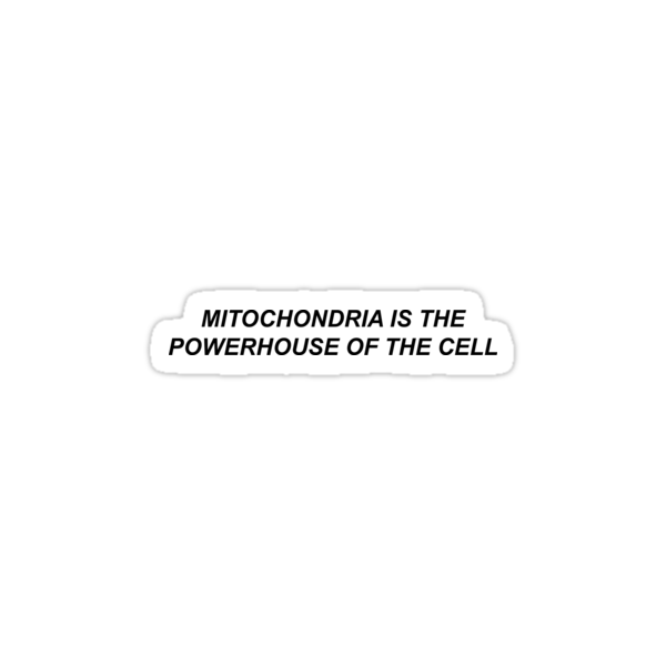 Quot Mitochondria Is The Powerhouse Of The Cell Quot Stickers By Sadtonic Redbubble