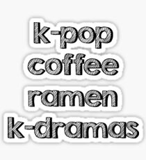 K-Pop, Kaffee, Ramen - koreanische Dramen Sticker